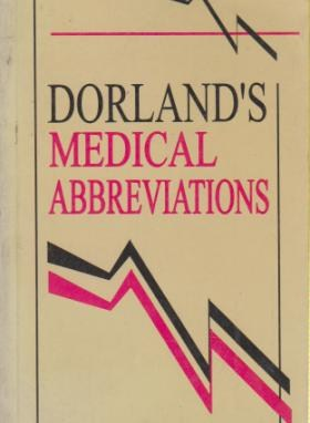 *DORLAND MEDICAL ABBREVIATIONS